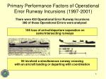 primary performance factors of operational error runway incursions 1997 2001