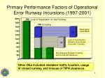 primary performance factors of operational error runway incursions 1997 20011