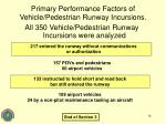 primary performance factors of vehicle pedestrian runway incursions
