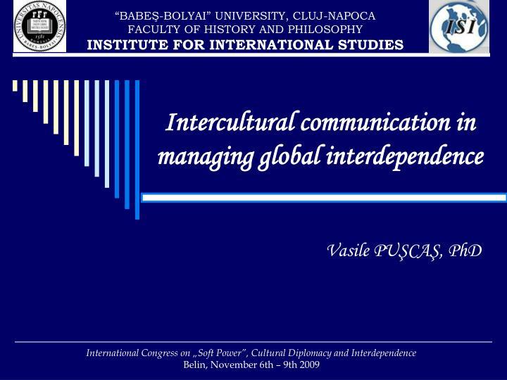 intercultural communication in phoenix management services Neuliep, jw, (2012) the relationship among intercultural communication apprehension, ethnocentrism, uncertainty reduction, and communication satisfaction during initial intercultural interaction: an extension of anxiety and uncertainty management (aum) theory journal of intercultural communication research, 41, 1-16 open doors (2012.