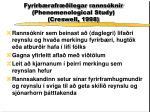 fyrirb rafr ilegar ranns knir phenomenological study creswell 1998