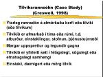 tilviksranns kn case study creswell 1998