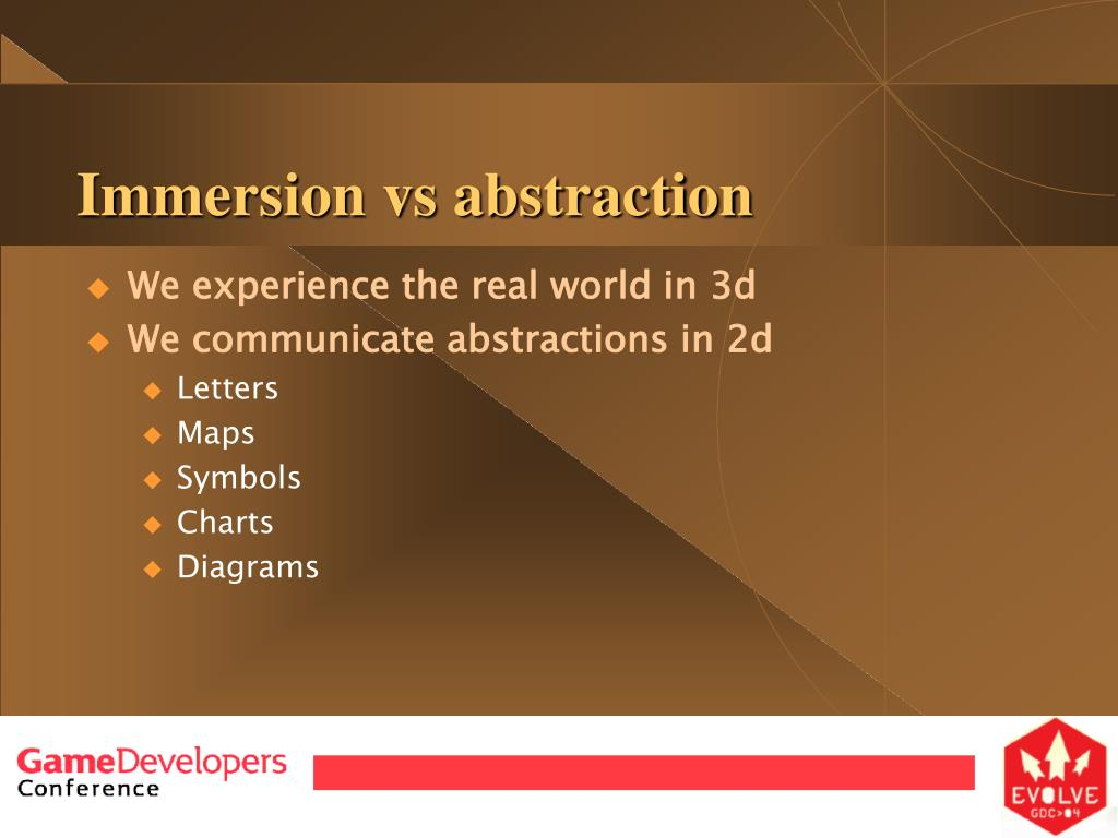Immersion vs abstraction