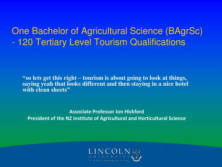 One bachelor of agricultural science bagrsc 120 tertiary level tourism qualifications