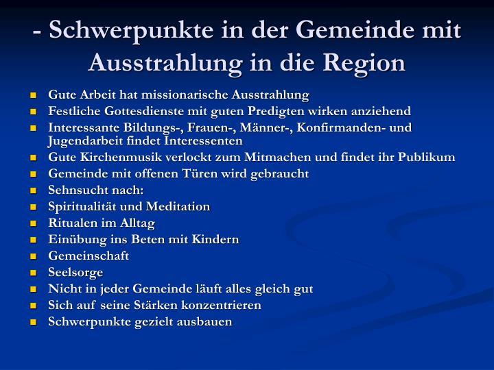 - Schwerpunkte in der Gemeinde mit Ausstrahlung in die Region