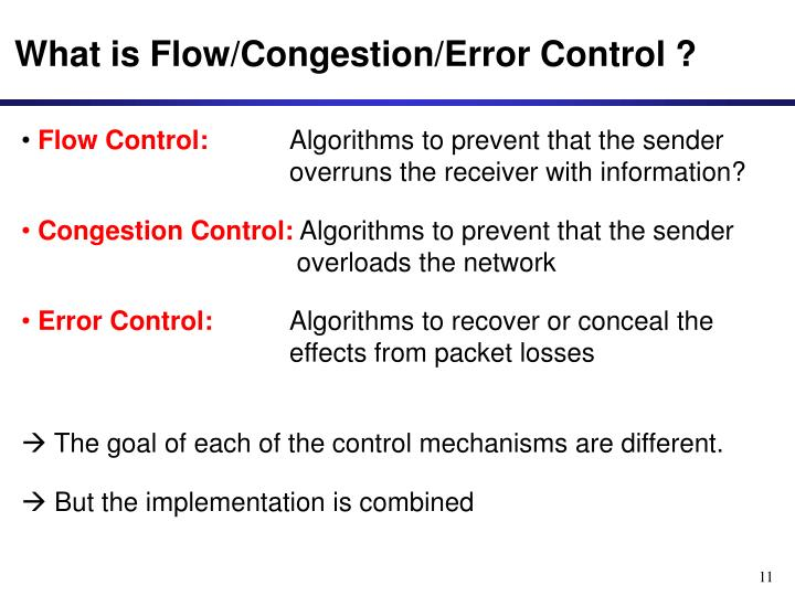 What is Flow/Congestion/Error Control ?