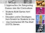 3 approaches for integrating games into the curriculum