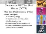 commercial off the shelf games cots