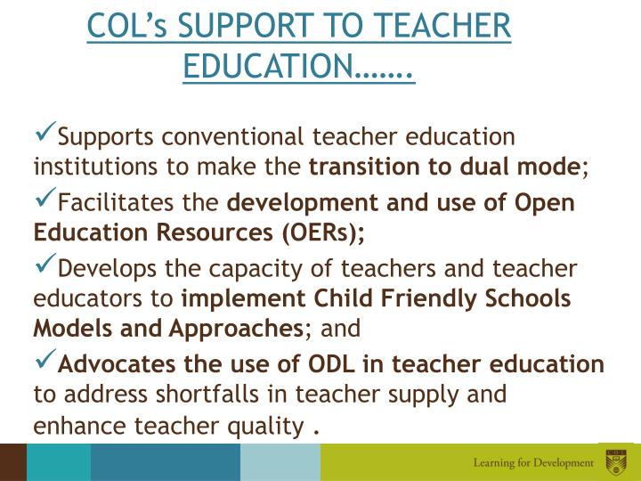 COL's SUPPORT TO TEACHER EDUCATION…….