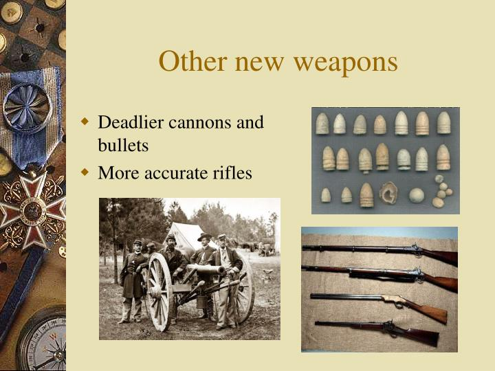 Other new weapons