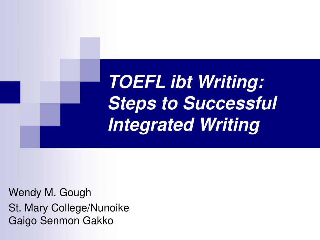Ppt Toefl Ibt Writing Steps To Successful Integrated Writing