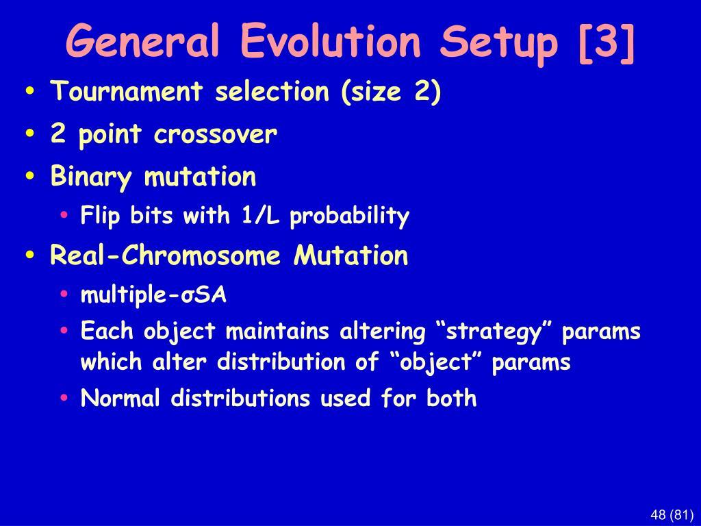 General Evolution Setup [3]