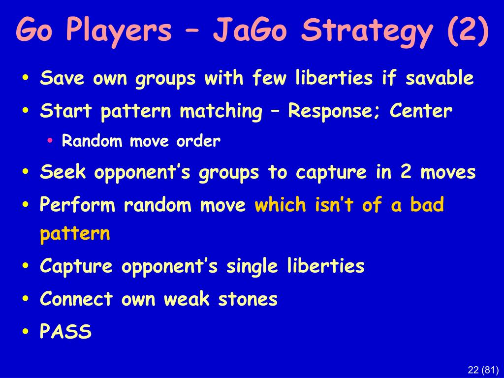 Go Players – JaGo Strategy (2)