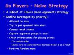 go players na ve strategy