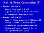 hall of fame coevolution 2
