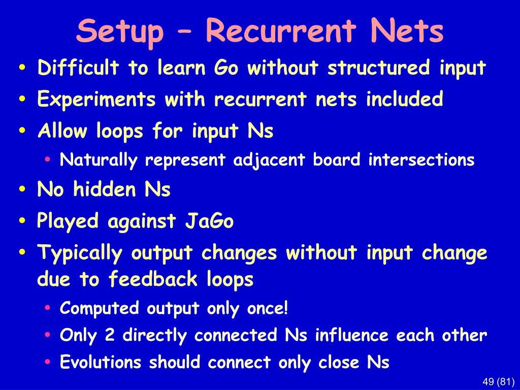 Setup – Recurrent Nets