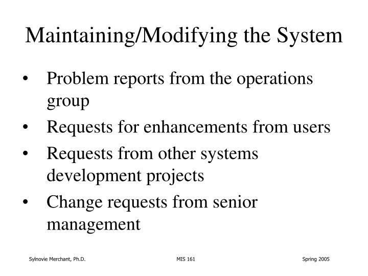 Maintaining/Modifying the System