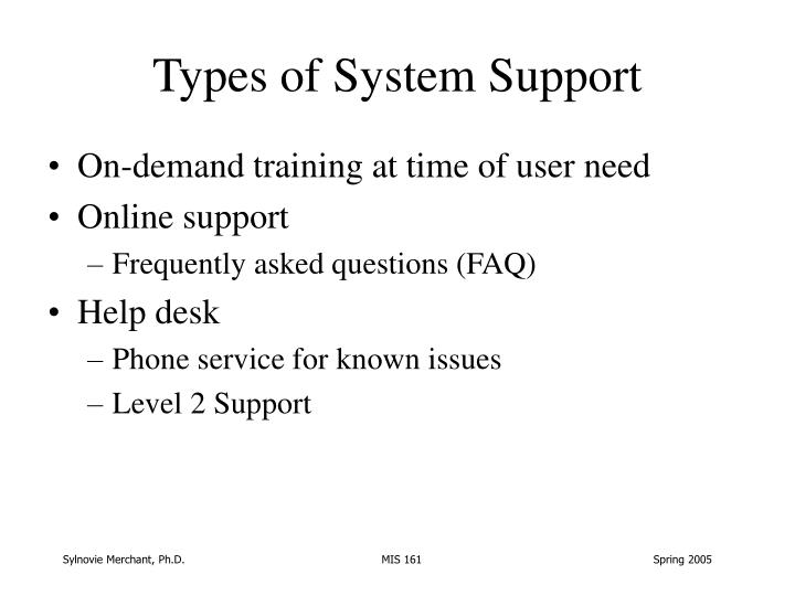 Types of System Support