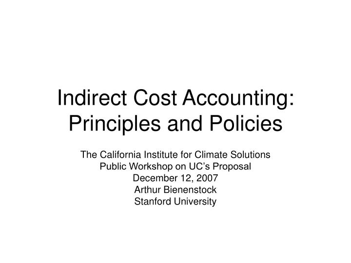 Indirect cost accounting principles and policies
