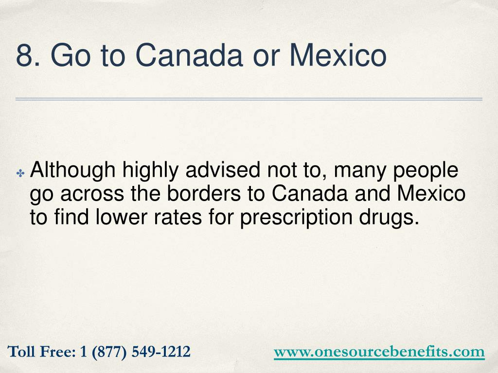 8. Go to Canada or Mexico