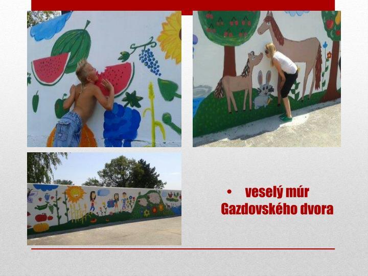 veselý múr Gazdovského dvora