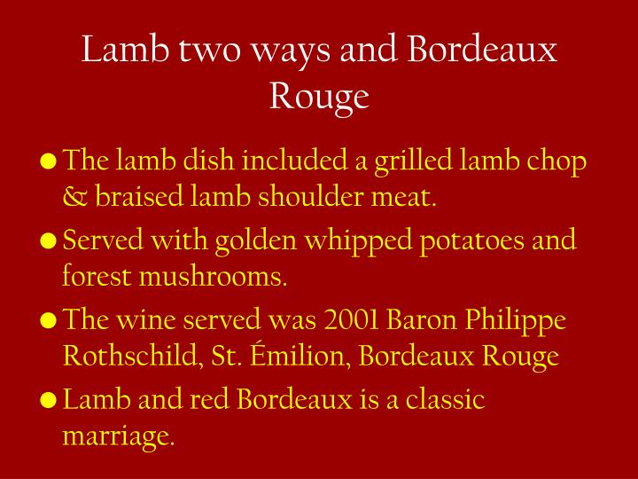 Lamb two ways and Bordeaux Rouge