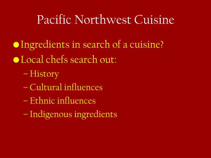 Pacific Northwest Cuisine