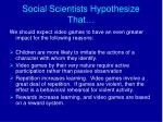 social scientists hypothesize that