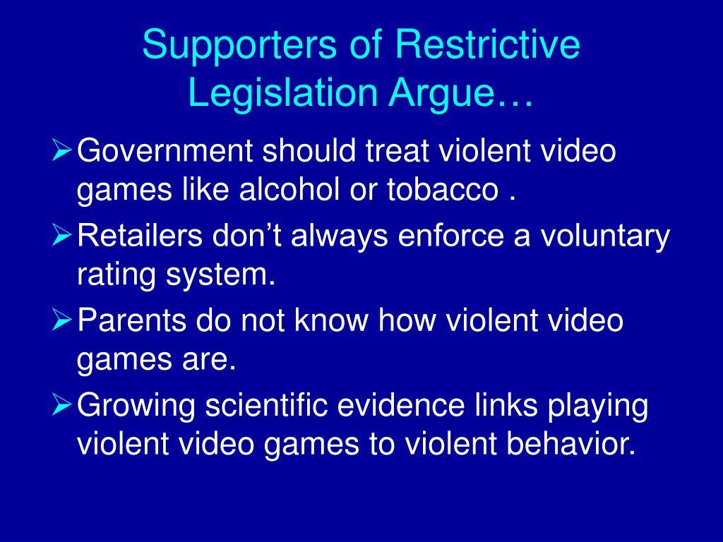 Supporters of Restrictive Legislation Argue…