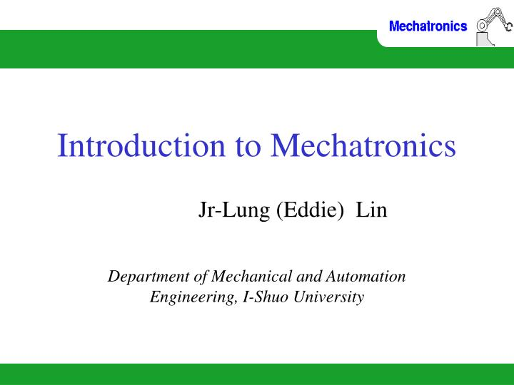 PPT - Introduction to Mechatronics PowerPoint Presentation