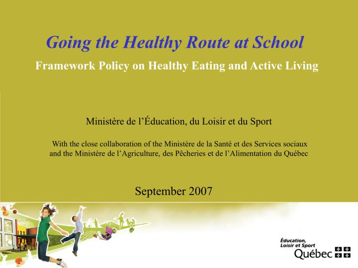 going the healthy route at school framework policy on healthy eating and active living n.