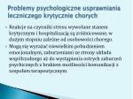 problemy psychologiczne usprawniania leczniczego krytycznie chorych