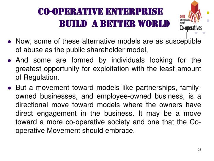 Now, some of these alternative models are as susceptible of abuse as the public shareholder model,