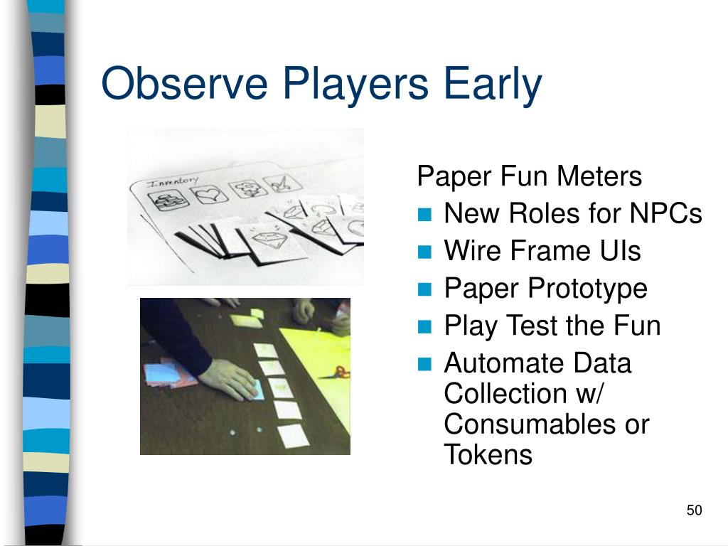 Observe Players Early