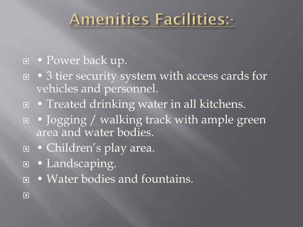 Amenities Facilities:-