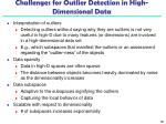 challenges for outlier detection in high dimensional data
