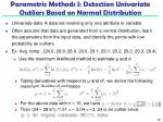 parametric methods i detection univariate outliers based on normal distribution