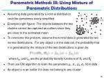 parametric methods iii using mixture of parametric distributions