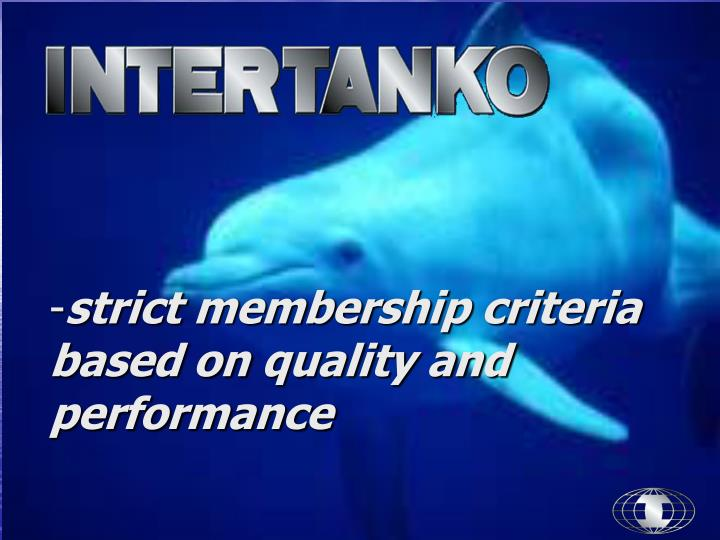 Strict membership criteria based on quality and performance