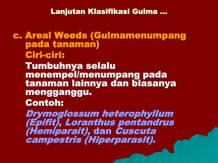 Lanjutan Klasifikasi Gulma …