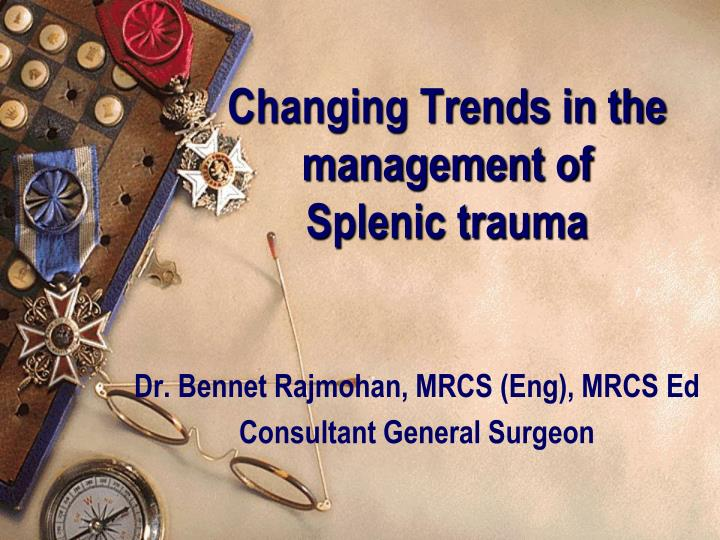 changing trends in the management of splenic trauma n.