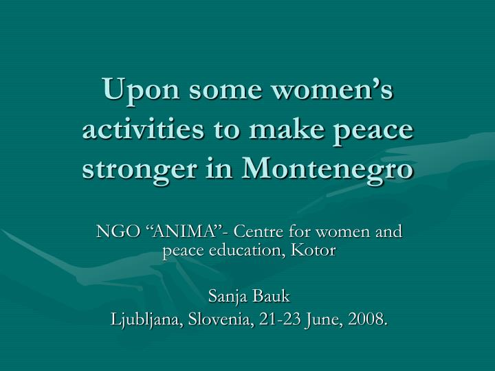 upon some women s activities to make peace stronger in montenegro n.
