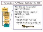 transportation plt mission distribution co bsb
