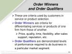 explain the role that order qualifiers and order winners play as the interface between marketing and The america's cup is a match race, one against one, sailing's equivalent of a boxing match first the challenger teams must battle each other to find out which team has earned the right to take on the defender in the america's cup itself (who will always have a space.