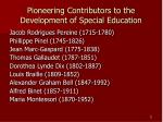 pioneering contributors to the development of special education