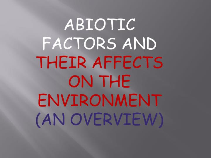 ABIOTIC FACTORS AND