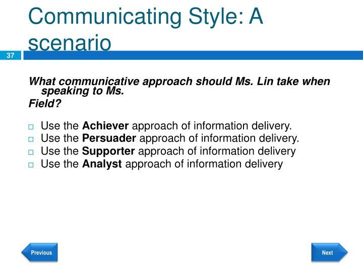 Communicating Style: A scenario