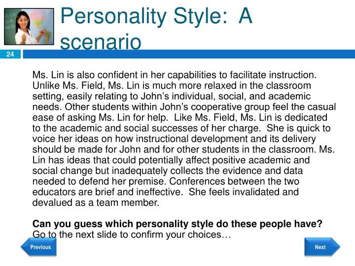 Personality Style:  A scenario