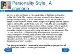 personality style a scenario