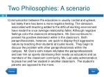 two philosophies a scenario